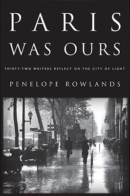 Paris Was Ours By Rowlands, Penelope